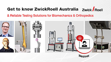 Get to know ZwickRoell Australia and our solutions for testing of Biomechanics & Orthopedics