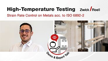 Demonstration - High-Temperature Testing with Strain Rate Control acc. to ISO 6892-2